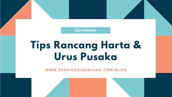 Informasi Tips Rancang Harta & Urus Pusaka